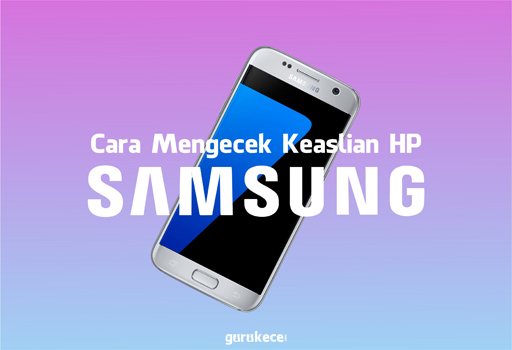 cara mengecek keaslian HP Samsung