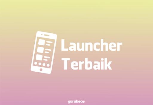 launcher terbaik