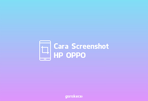 cara screenshot hp oppo