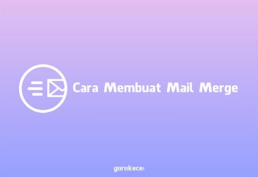 cara membuat mail merge