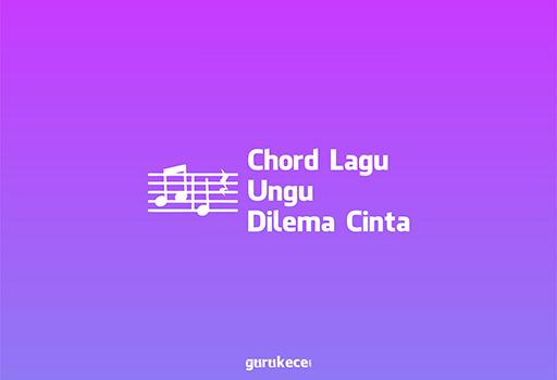 chord lagu ungu dilema cinta