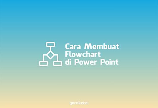 cara membuat flowchart di power point