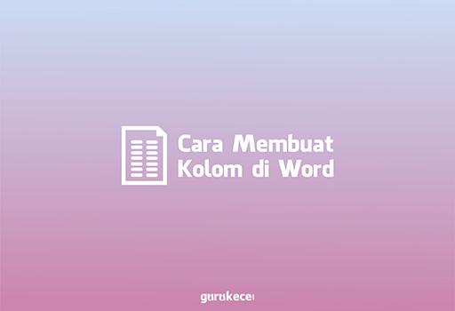 cara membuat kolom di word