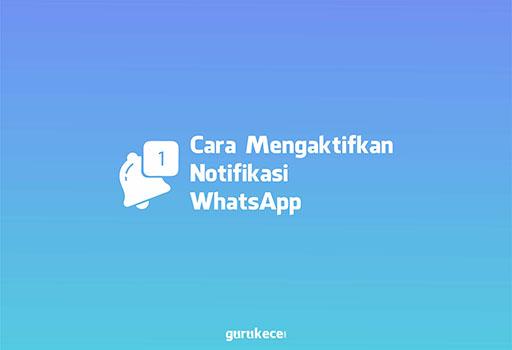 cara mengaktifkan notifikasi whatsapp