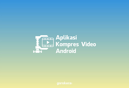 aplikasi kompres video terbaik android