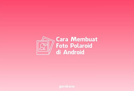 cara membuat foto polaroid di android